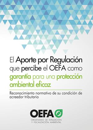 El Aporte por Regulación que percibe el OEFA como garantía para una protección ambiental eficaz