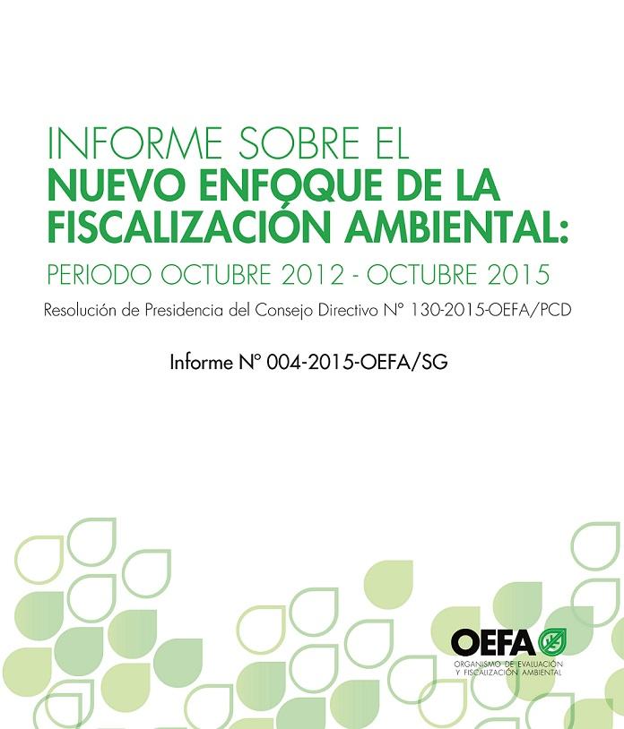 Informe sobre el nuevo enfoque de la fiscalización ambiental: periodo octubre 2012 – octubre 2015
