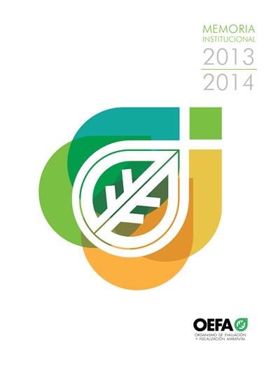 Memoria Institucional del Organismo de Evaluación y Fiscalización Ambiental 2013 – 2014