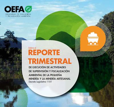 Sobre el Reporte Trimestral de ejecución de actividades de Supervisión y Fiscalización Ambiental de la pequeña minería y la minería artesanal