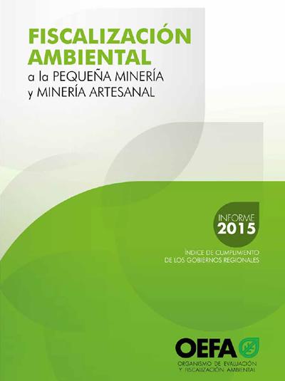 Fiscalización ambiental a la pequeña minería y minería artesanal – Informe 2015