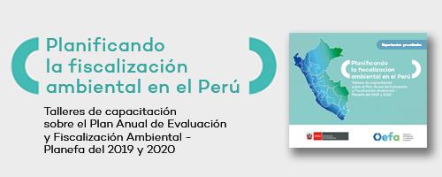 Planificando la fiscalización ambiental en el Perú