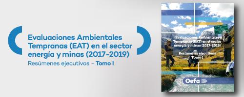 Compendio de Resúmenes Ejecutivos de Evaluaciones Ambientales Tempranas en el sector energía y minas (2017-2019). Tomo I