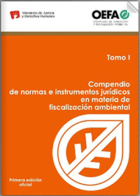 Compendio de normas e instrumentos jurídicos en materia de fiscalización ambiental. Tomo I
