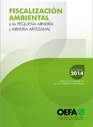 Fiscalización Ambiental a la Pequeña Minería y Minería Artesanal – Informe 2014