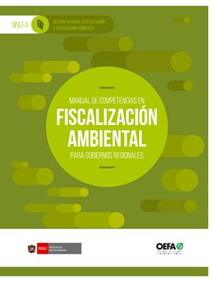 Manual de competencia en fiscalización ambiental para gobiernos regionales