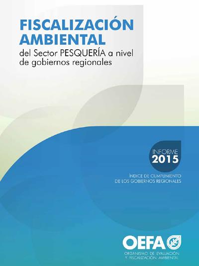Fiscalización ambiental del sector pesquería a nivel de gobiernos regionales – Informe 2015