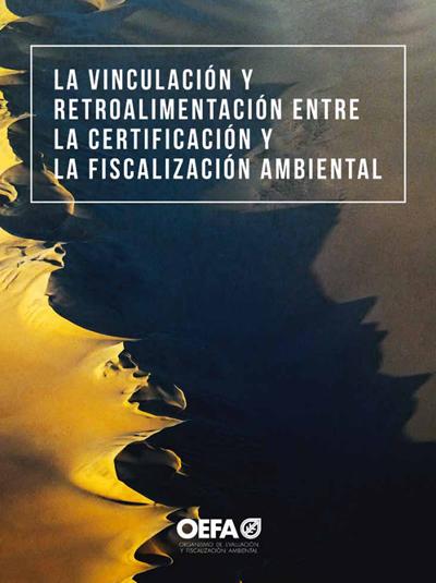 La vinculación y retroalimentación entre la certificación y la fiscalización ambiental