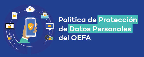 Política de protección de datos personales del OEFA