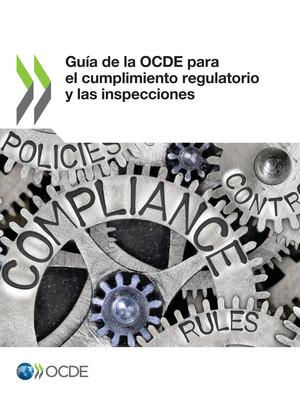 Guía de la OCDE para el cumplimiento regulatorio y las inspecciones