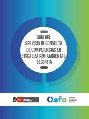Guía del Servicio de Consulta de Competencias en Fiscalización Ambiental – SECONFIA