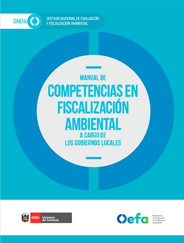 Manual de competencias en fiscalización ambiental a cargo de los gobiernos locales