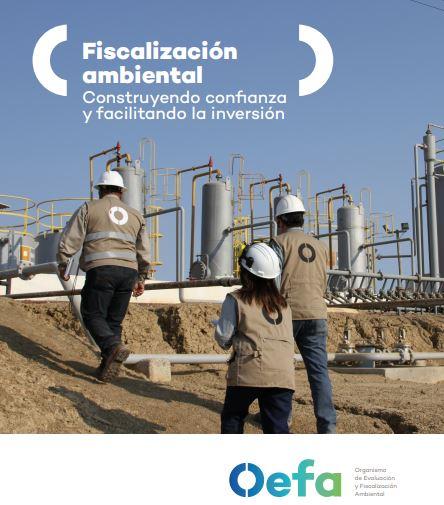Fiscalización Ambiental. Construyendo confianza y facilitando la inversión