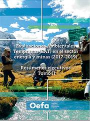 Compendio de Resúmenes Ejecutivos de Evaluaciones Ambientales Tempranas en el sector energía y minas (2017-2019). Tomo II
