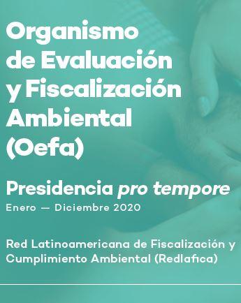 OEFA. Presidencia pro tempore Enero – Diciembre 2020 de la Redlafica.