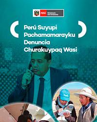 Perú Suyupi Pachamamarayku Denuncia Churakuypaq Wasi
