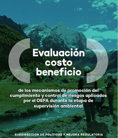 Evaluación costo beneficio de los mecanismos de promoción del cumplimiento y control de riesgos aplicados por el OEFA durante la etapa de supervisión ambiental